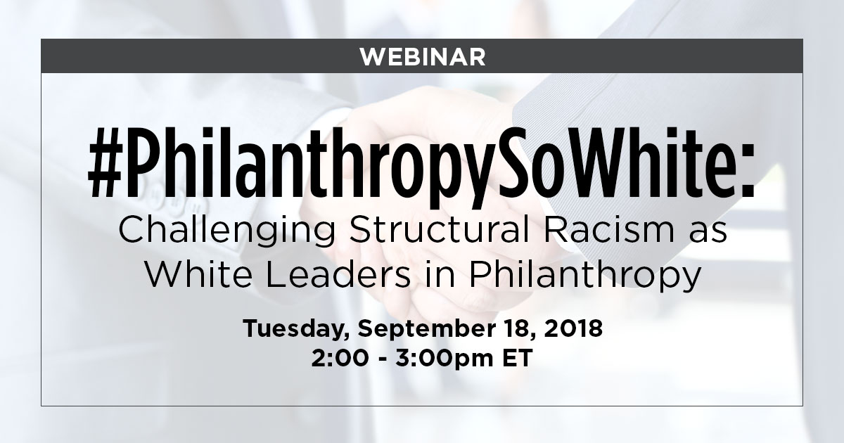 #PhilanthropySoWhite: Challenging Structural Racism as White Leaders in Philanthropy